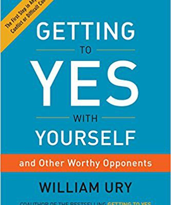 Getting to yes with yourself van William Ury, Harvard