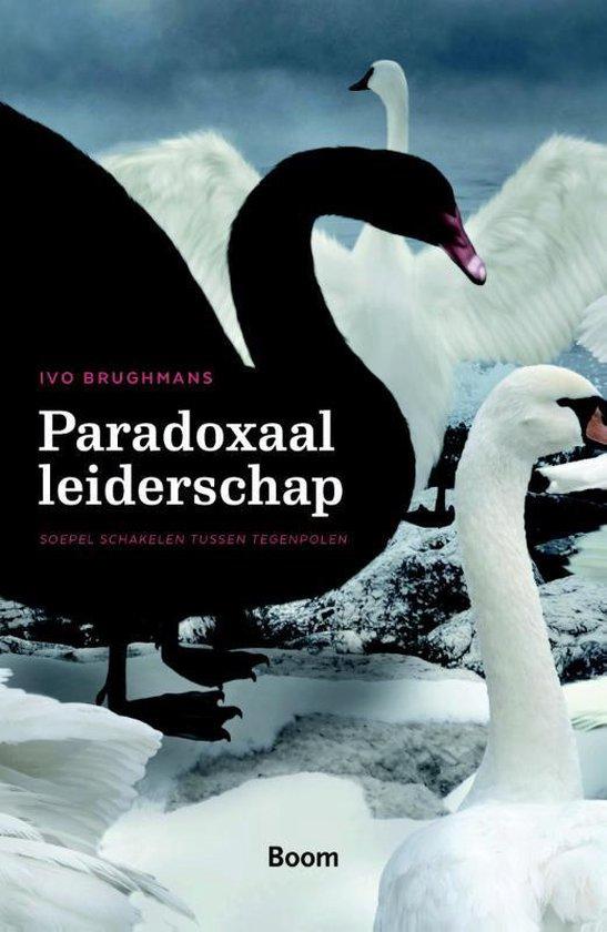 Paradoxaal leiderschap – Soepel schakelen tussen tegenpolen